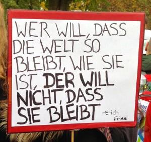 """Erich Fried: """"Wer will, dass die Welt so bleibt wie sie ist, der will nicht, dass sie bleibt."""""""